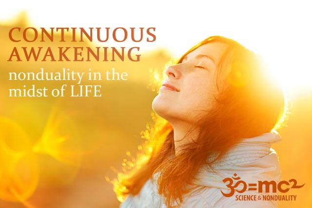 Continuous awakening